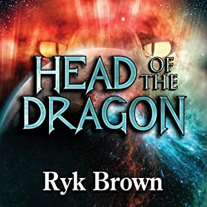 Head of the Dragon: Frontiers Saga Series, Book 6 | [Ryk Brown]