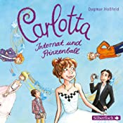 Internat und Prinzenball (Carlotta 4) | Dagmar Hoßfeld