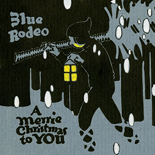 Blue Rodeo-A Merrie Christmas To You-CD-FLAC-2014-ATMO Download