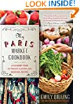 My Paris Market Cookbook: A Culinary...