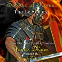 Soldier of Rome: The Legionary Book One of the Artorian Chronicles (       UNABRIDGED) by James Mace Narrated by Nigel Patterson