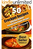 Crockpot Recipes - 50 Delicious Diabetic Friendly Slow Cooker Recipes - Quick and Easy Recipes - Diabetic Recipes - Sugar Free Recipes - Sugar Free Cookbook ... - Slow Cooker Meals - Crockpot Meals)