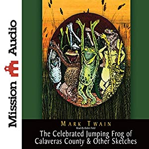 Celebrated Jumping Frog & Other Sketches Audiobook