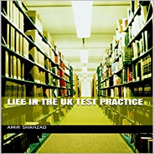 Life in the UK Test Practice (       UNABRIDGED) by Amir Shahzad Narrated by Kristine Ann Fernandez