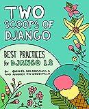 Two Scoops of Django: Best Practices for Django 1.8