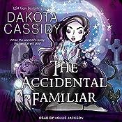The Accidental Familiar: Accidentally Paranormal Series, Book 14   Dakota Cassidy