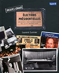 Elections pr�sidentielles Archives Gamma : Archives photographiques de la Ve R�publique par Guimier