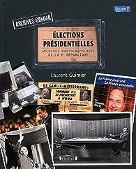 Elections présidentielles Archives Gamma : Archives photographiques de la Ve République par Laurent Guimier