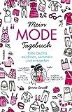 Mein Mode-Tagebuch: Tolle Outfits zeichnen, sammeln und entwerfen