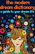 The Modern Dream Dictionary: A Guide To Your Dream Life
