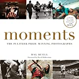 Moments: The Pulitzer Prize-Winning Photographs
