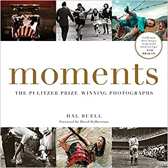 Moments: The Pulitzer Prize-Winning Photographs written by Hal Buell