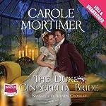 The Duke's Cinderella Bride | Carole Mortimer