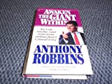 Awaken the Giant Within: How to Take Immediate Control of Your Mental, Emotional, Physical & Financial Destiny! (0671727346) by Anthony Robbins