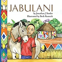 Jabulani (Childrens Picture Books by Age 6-8 Christian Child)