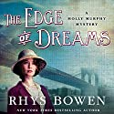 The Edge of Dreams (       UNABRIDGED) by Rhys Bowen Narrated by Nicola Barber