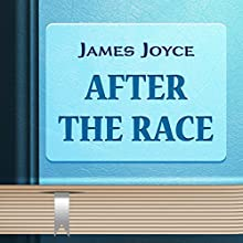 After the Race (Annotated) (       UNABRIDGED) by James Joyce Narrated by Anastasia Bertollo