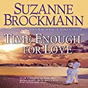 Time Enough for Love (       UNABRIDGED) by Suzanne Brockmann Narrated by Susan Boyce