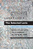 By Larry Levis The Selected Levis: Revised Edition (Pitt Poetry Series) (Revised)