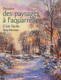 echange, troc Terry Harrisosn - Peindre des paysages à l'aquarelle: C'est facile