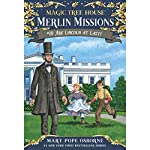 Abe Lincoln at Last!: Magic Tree House, Book 47   Mary Pope Osborne