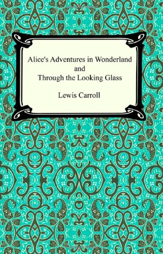 Alice's Adventures In Wonderland and Through the Looking Glass book cover