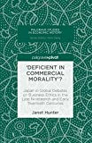 img - for 'Deficient in Commercial Morality'?: Japan in Global Debates on Business Ethics in the Late Nineteenth and Early Twentieth Centuries (Palgrave Studies in Economic History) book / textbook / text book