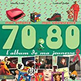 L'album de ma jeunesse 70-80par Laurent Chollet