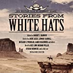 White Hats: Epic Western Tales of Legendary Heroes | Robert J. Randisi - editor,John Jakes,Richard S. Wheeler,James Reasoner,Louis L'Amour