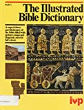 The Illustrated Bible Dictionary: Aaron-Golan Pt. 1