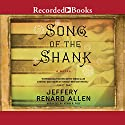 Song of the Shank (       UNABRIDGED) by Jeffery Renard Allen Narrated by Kevin R. Free