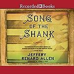 Song of the Shank   Jeffery Renard Allen