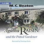 Agatha Raisin and the Potted Gardener: Agatha Raisin, Book 3 | M. C. Beaton