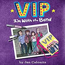 VIP: I'm with the Band (       UNABRIDGED) by Jen Calonita, Kristen Gudsnuk - illustrator Narrated by Tara Sands