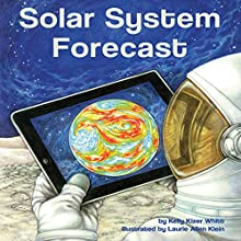 Solar System Forecast (       UNABRIDGED) by Kelly Kizer Whitt Narrated by Eric Nyquist