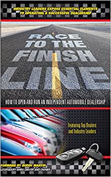 Race To The Finish Line...How To Open And Run An Independent Automobile Dealership