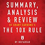 Summary, Analysis & Review of Grant Cardone's The 10X Rule by Instaread |  Instaread