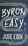 Jude Cook Byron Easy - A Novel