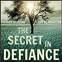 The Secret in Defiance Audiobook by Jeff Bennington, Patrick Bousum Narrated by TK Kellman