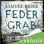 Federgrab (Ein Fall für Kommissar Munch 2) | Samuel Bjørk
