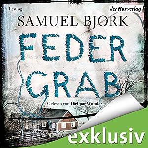 Federgrab (Ein Fall für Kommissar Munch 2) Hörbuch von Samuel Bjørk Gesprochen von: Dietmar Wunder
