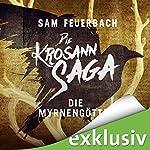 Die Myrnengöttin (Die Krosann-Saga - Königsweg 1) | Sam Feuerbach