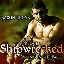 Shipwrecked: Viking in the Pack (       UNABRIDGED) by Saxon Cross Narrated by Audrey Lusk