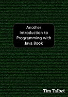 Another Introduction to Programming with Java Book Front Cover