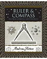Ruler & Compass: Practical Geometric Constructions (Wooden Books)