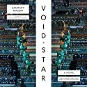 Void Star Audiobook by Zachary Mason Narrated by Cassandra Campbell, Tristan Morris, Sean Pratt, Michael Braun