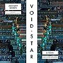 Void Star Audiobook by Zachary Mason Narrated by Cassandra Campbell, Tristan Morris, Sean Pratt, Michael Braun