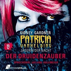 Der Druidenzauber (Patricia Vanhelsing 8) Hörbuch