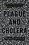 Patrick Deville Plague and Cholera