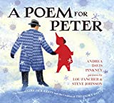 img - for A Poem for Peter: The Story of Ezra Jack Keats and the Creation of The Snowy Day book / textbook / text book